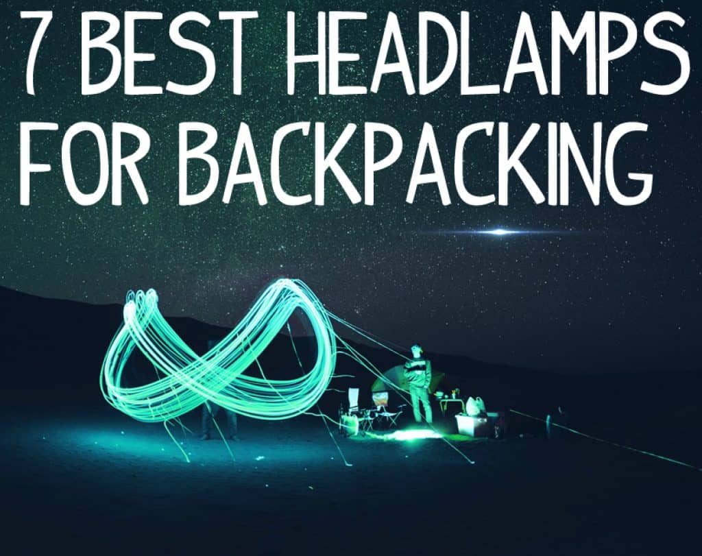 Top 7 best headlamps for backpacking