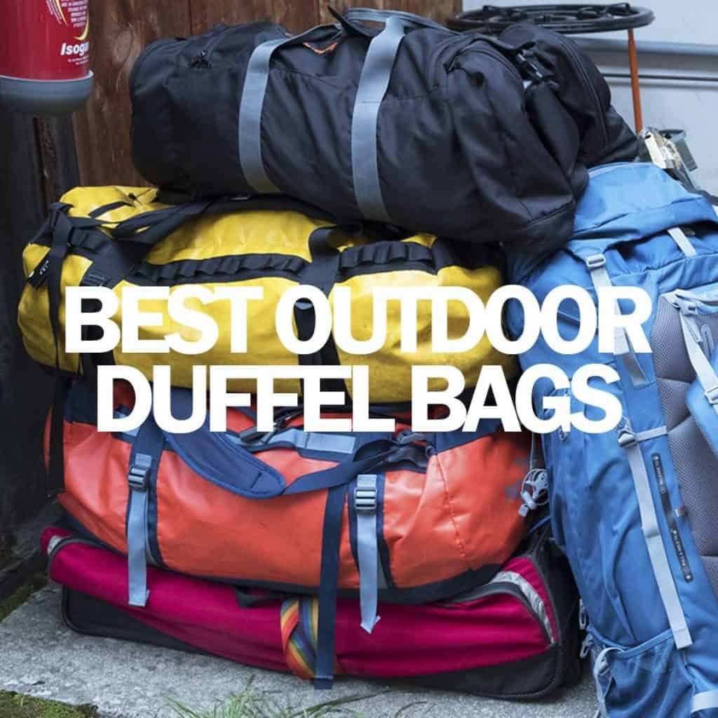 Best Outdoor Duffel Bags For Expeditions