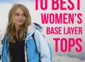 Top 11 Best Women's Base Layer Tops